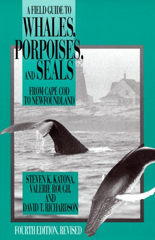 Field Guide to Whales, Porpoises, and Seals: KATONA STEVEN K