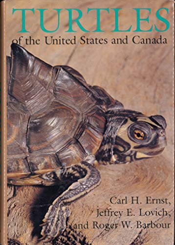 Turtles of the United States and Canada: Ernst, Carl H.;Barbour, Roger W.;Lovich, Jeffrey E.