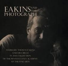 9781560983521: Eakins and the Photograph: Works by Thomas Eakins and His Circle in the Collection of the Pennsylvania Academy of the Fine Arts