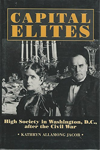 9781560983545: Capital Elites: High Society in Washington D.C., After the Civil War