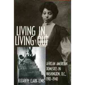 9781560983620: Living In, Living Out: African American Domestics in Washington, D.C., 1910-1940
