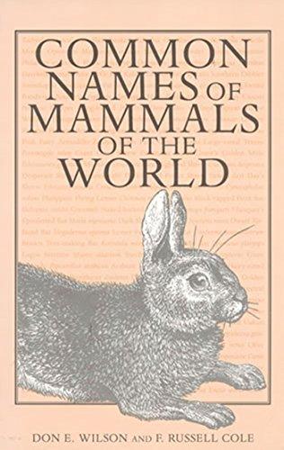 Common Names of Mammals of the World: Don E. Wilson;