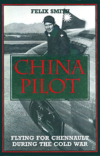 9781560983989: China Pilot: Fighting for Chennault During the Cold War