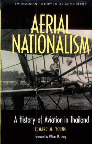 9781560984054: Aerial Nationalism: A History of Aviation in Thailand (Smithsonian History of Aviation)