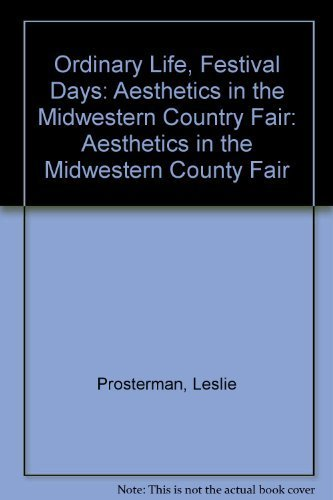 9781560984085: Ordinary Life, Festival Days: Aesthetics In The Midwestern County Fair