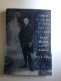 9781560984160: Public Culture in the Early Republic: Peale's Museum and Its Audience