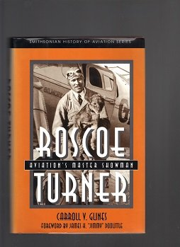 9781560984566: ROSCOE TURNER (SMITHSONIAN HISTORY OF AVIATION AND SPACEFLIGHT SERIES)