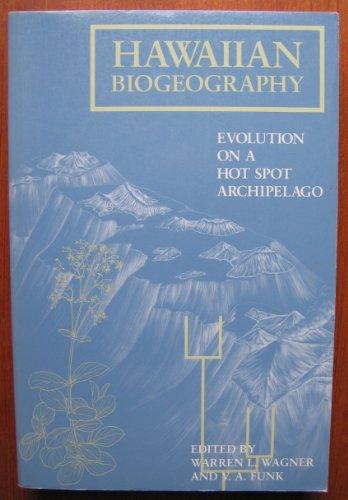 Hawaiian Biogeography: Evolution on a Hot Spot Archipelago.: Warren L. Wagner and V.A. Funk, (...
