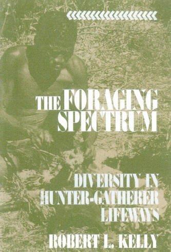 9781560984665: The Foraging Spectrum: Diversity in Hunter-Gatherer Lifeways