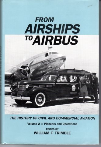 9781560984689: From Airships to Airbus: The History of Civil and Commercial Aviation (Vol. 2: Pioneers and Operations)