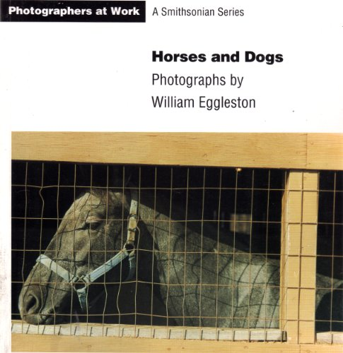 Horses and Dogs: Eggleston, William