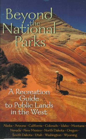 9781560985662: Beyond the National Parks: A Recreation Guide to Public Lands in the West