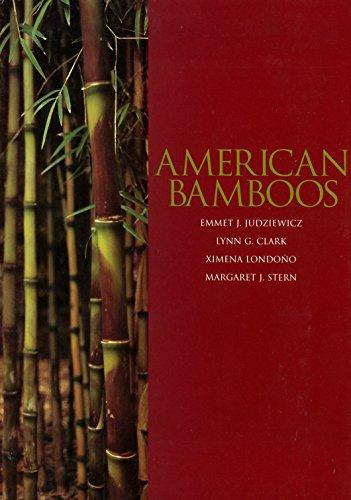 American Bamboos: Emmett J. Judziewicz, Lynn G. Clark, Ximena Londoño, Margaret J. Stern
