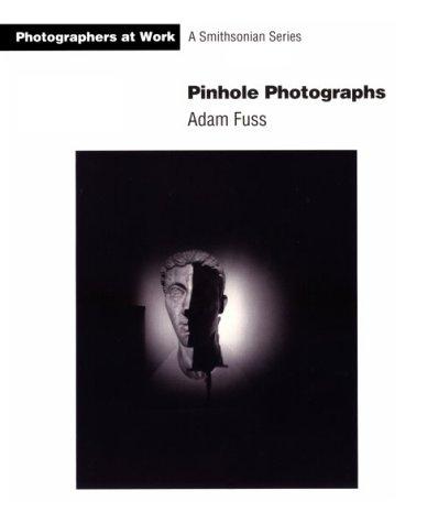 9781560986225: Pinhole Photographs (Photographers at Work)