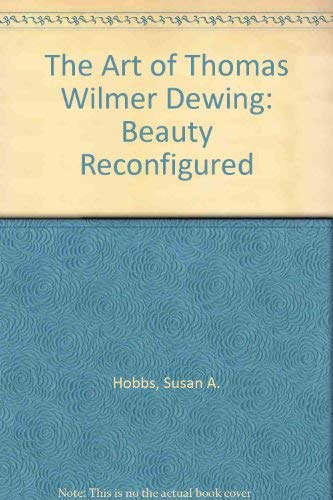 9781560986249: The Art of Thomas Wilmer Dewing: Beauty Reconfigured