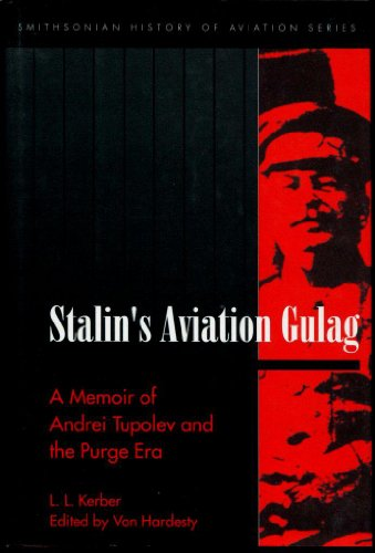 9781560986409: Stalin's Aviation Gulag. A Memoir of Andrei Tupolev and the Purge Era