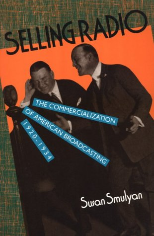 9781560986867: Selling Radio: The Commercialization of American Broadcasting 1920-1934