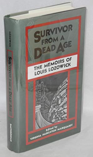 9781560986966: Survivor from a Dead Age: Memoirs of Louis Lozowick