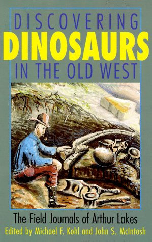 9781560987000: Discovering Dinosaurs in the Old West: The Field Journals of Arthur Lakes