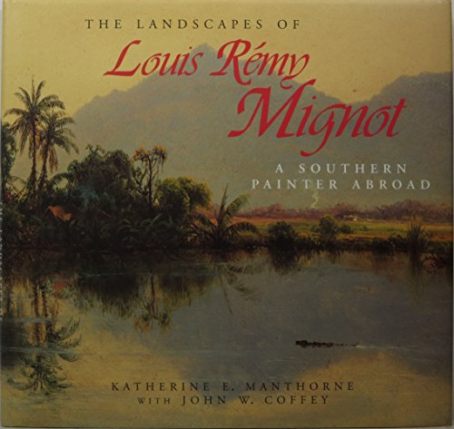 9781560987017: The Landscapes of Louis Rémy Mignot: A Southern Painter Abroad