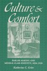 Culture & Comfort: Parlor Making and Middle-Class: Katherine C. Grier~Katherine