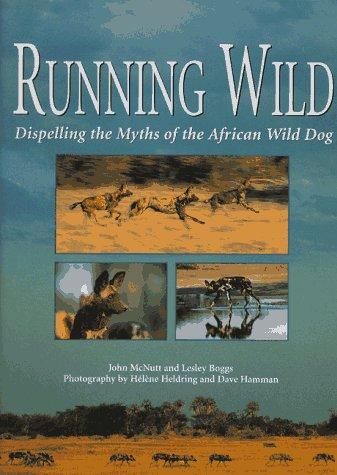 Running Wild: Dispelling the Myths of the: McNutt, John;Heldring, Helene;Hamman,