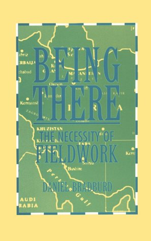 9781560987536: Being There: Necessity of Fieldwork (Smithsonian series in ethnographic inquiry)