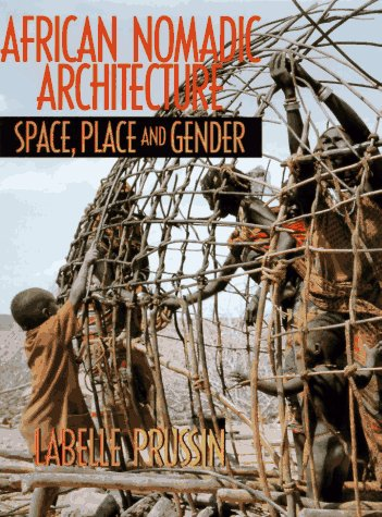 9781560987567: African Nomadic Architecture: Space, Place and Gender