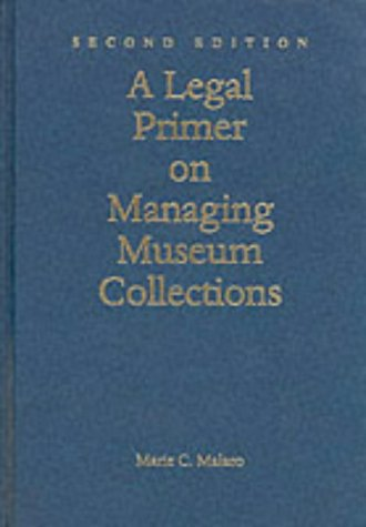 9781560987628: A Legal Primer on Managing Museum Collections