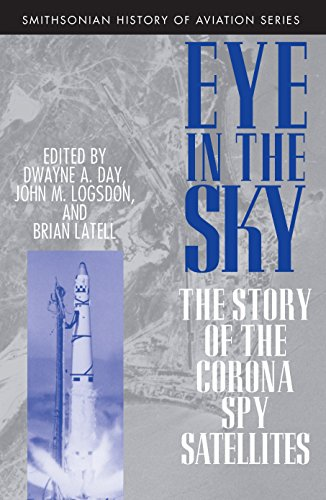 9781560987734: Eye in the Sky: The Story of the Corona Spy Satellites (Smithsonian History of Aviation and Spaceflight (Paperback))