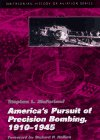 9781560987840: America's Pursuit of Precision Bombing, 1910-1945 (Smithsonian History of Aviation Series)