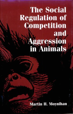 9781560987888: The Social Regulation of Competition and Aggression in Animals