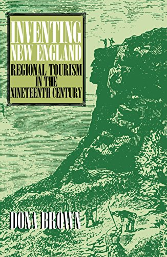 9781560987994: Inventing New England: Regional Tourism in the Nineteenth Century