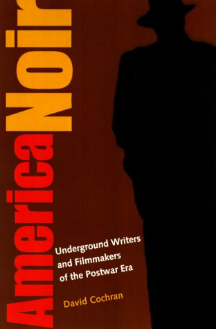 9781560988137: America Noir: Underground Writers and Filmmakers of the Postwar Era