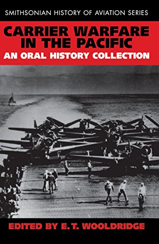 Carrier Warfare in the Pacific: An Oral History Collection (Smithsonian History of Aviation): E. T....