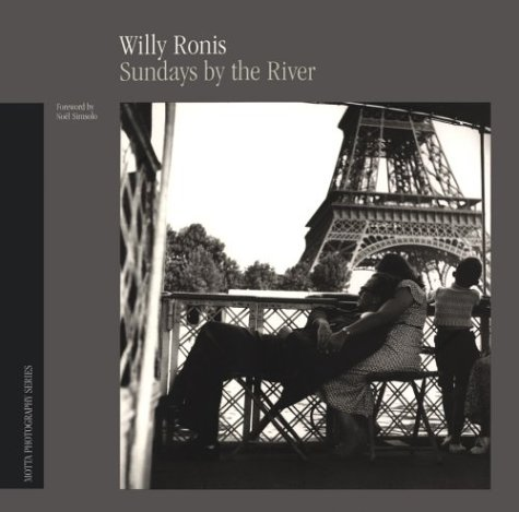 Sundays by the River: Ronis, Willy