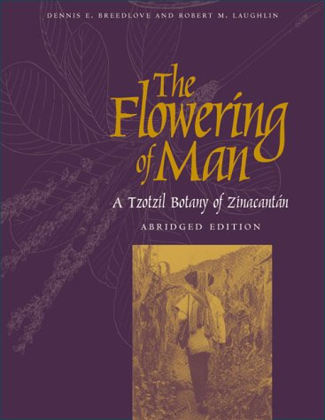 The Flowering of Man - a Tzotzil Botany of Zinacantan