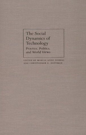The Social Dynamics of Technology: Practice, Politics,: Dobres, Marcia-Anne, Christopher