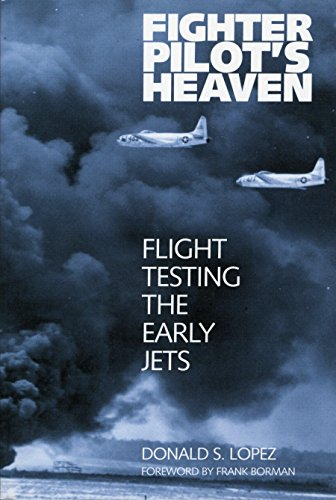 Fighter Pilot's Heaven: Flight Testing the Early Jets (1560989165) by Lopez, Donald S.