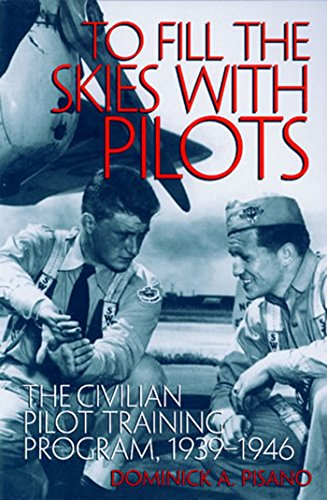 9781560989189: To Fill the Skies with Pilots: The Civilian Pilot Training Program, 1939-1946 (Smithsonian History of Aviation and Spaceflight Series)