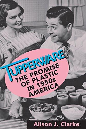 9781560989202: Tupperware: The Promise of Plastic in 1950's America