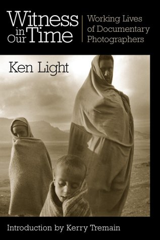 9781560989233: Witness in Our Time: Working Lives of Documentary Photographers