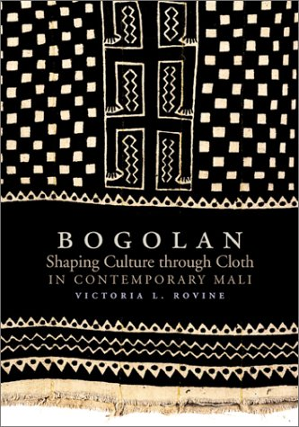 9781560989424: Bogolan: Shaping Culture Through Cloth in Contemporary Mali