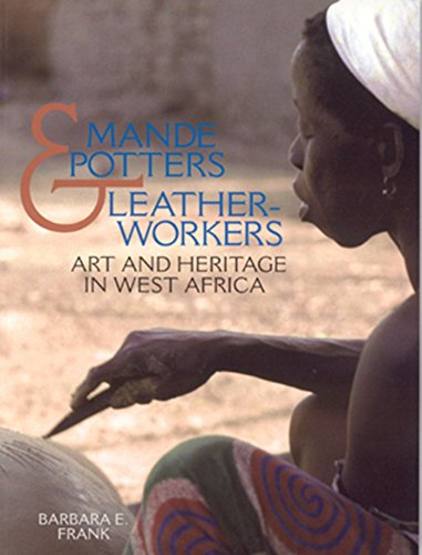 9781560989509: Mande Potters and Leatherworkers: Art and Heritage in West Africa
