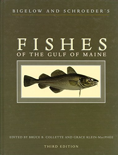 Bigelow and Schroeder's Fishes of the Gulf of Maine (Third Edition): Bruce B. Collette; Grace ...