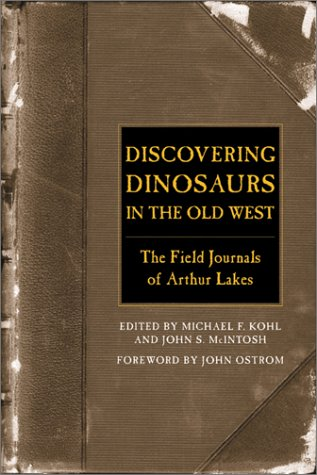 9781560989639: Discovering dinosaurs in the Old West: The field journals of Arthur Lakes