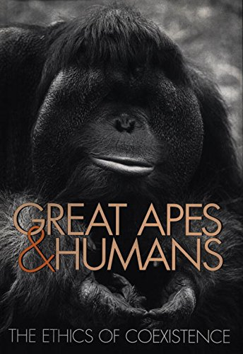 Great Apes and Humans: The Ethics of: Beck, Benjamin B.