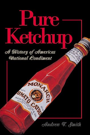 9781560989936: Pure Ketchup: A History of America's National Condiment