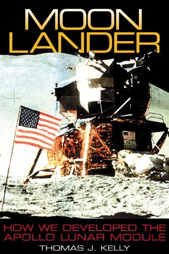 9781560989981: Moon Lander: How We Developed the Apollo Lunar Module (Smithsonian History of Aviation & Spaceflight)