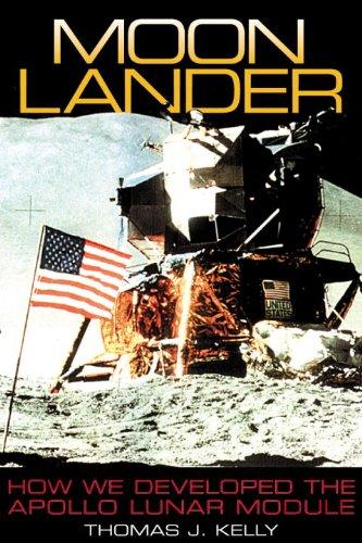 Moon Lander: How We Developed the Apollo Lunar Module: Kelly, Thomas J.